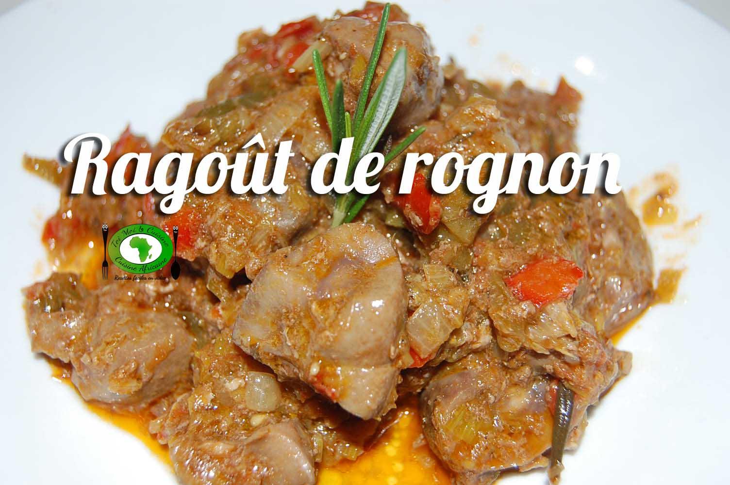 Rago t de rognon de veau tchop afrik 39 a cuisine - Cuisiner rognons de veau ...