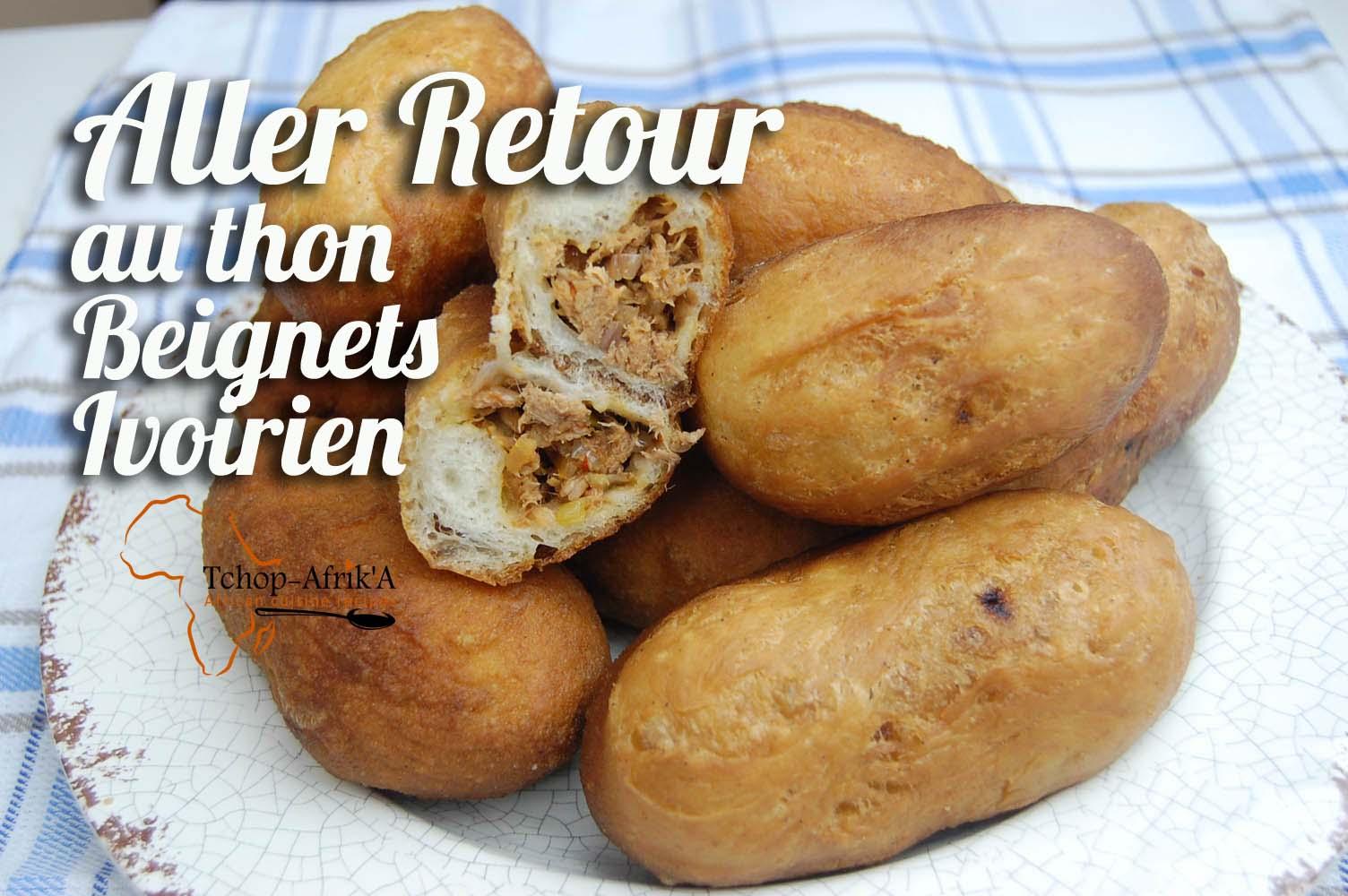 Recette aller retour au thon beignet ivoirien tchop afrik 39 a cuisine - Recette de cuisine cote d ivoire ...