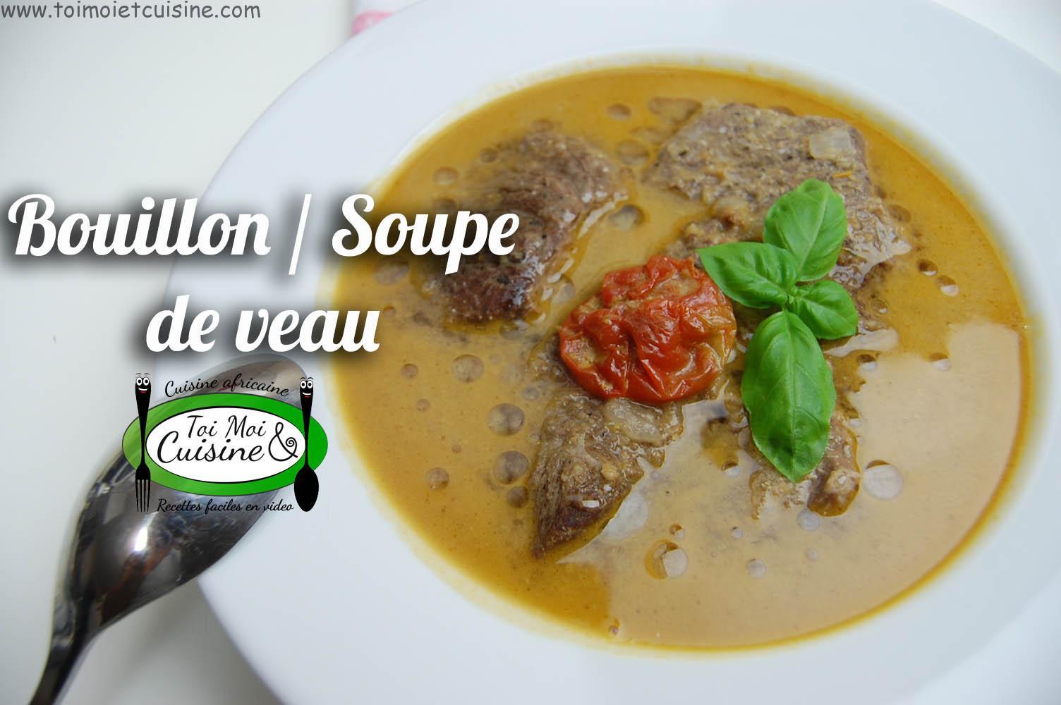 Bouillon Soupe De Veau Aux Saveurs D Afrique Tchop Afrik A Cuisine