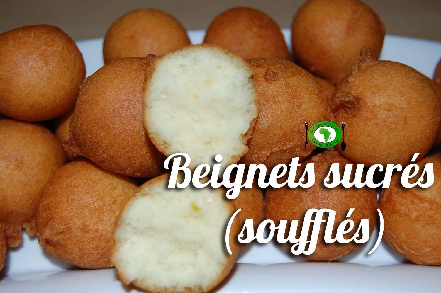 Beignets sucr s souffl s pour le cameroun tchop afrik 39 a cuisine - Recette beignet facile avec levure de boulanger ...